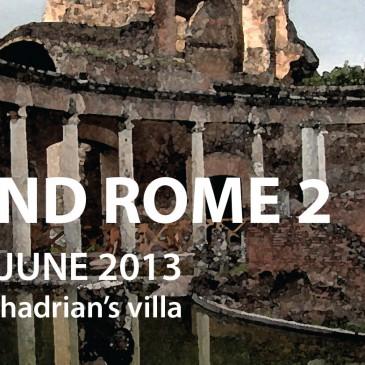 FRIDAY, 7 JUNE: BEYOND ROME 2