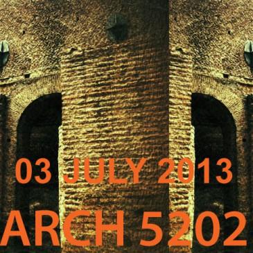 03 JULY 2013: ARCH 5202
